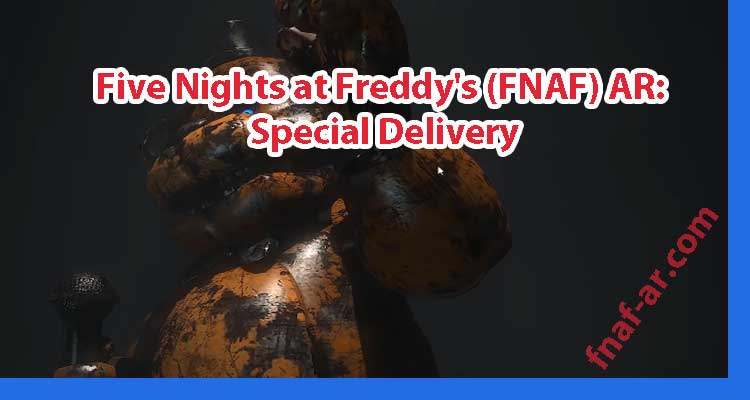 Five Nights at Freddy's (FNAF) AR: Special Delivery