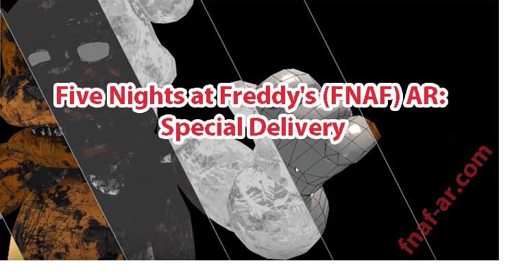 Five Nights at Freddy's (FNAF) AR: Special Delivery For Android