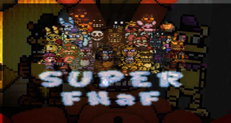 Super FNaF is still as hot as its first days
