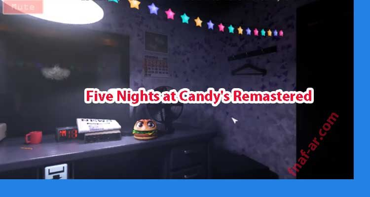 Master How To Play Five Nights at Candy's Remastered Download For Free
