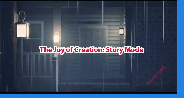 Exciting Things About The Joy of Creation: Story Mode Others Know, You Don't Download For Free