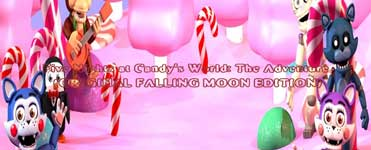 Five Nights at Candy's World: The Adventure (ORIGINAL FALLING MOON EDITION)