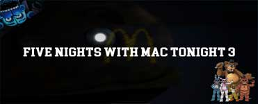 Five Nights with Mac Tonight 3 Download For Free