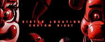 Sister Location: Custom Night (FAN-MADE)