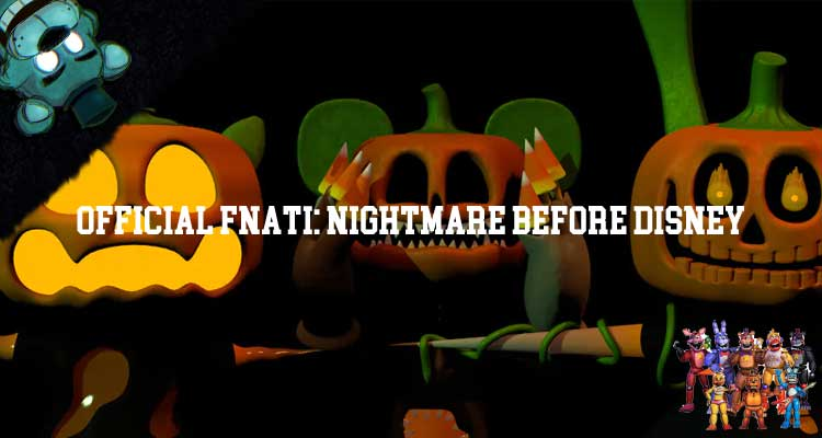 Official FNaTI: Nightmare Before Disney Download For Free