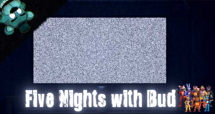 Five Nights With Bud: Rebooted Download For Free