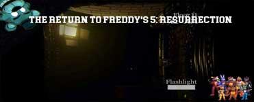 The Return to Freddy's 5 Resurrection