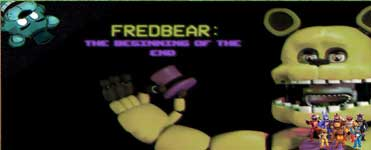 FREDBEAR: The Beginning of The End