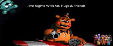 Five Nights With Mr. Hugs (& Friends) Download For Free